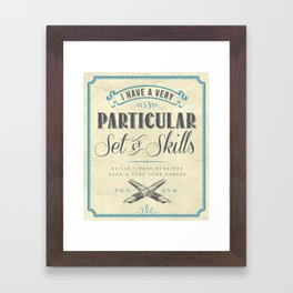 A Particular Set of Skills Framed Art Print