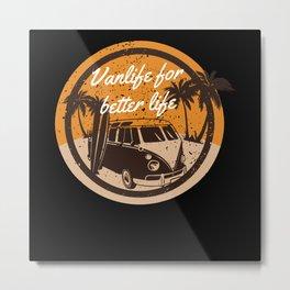 Vanlife for Better Life Metal Print