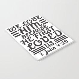 1 John 4:19 Notebook