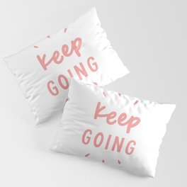 Keep Going hand lettered motivational typography graphic design in peach pink Pillow Sham