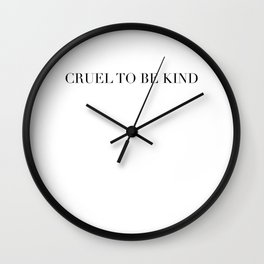 CUEL TO BE KIND Wall Clock