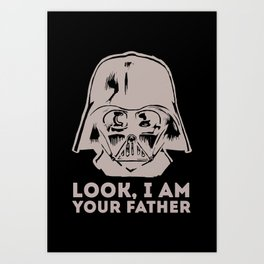 LOOK, I AM YOUR FATHER Art Print