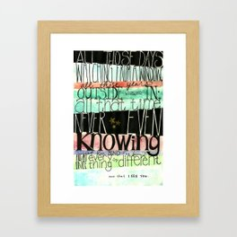 & at last, I see the light. Framed Art Print