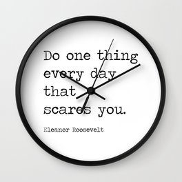 Do One Thing Everyday That Scares You Wall Clock