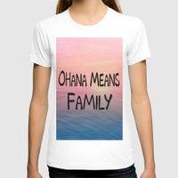ohana T-shirts featuring Ohana by Amy Copp