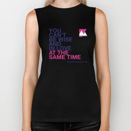 You can't be wise and in love at the same time Biker Tank