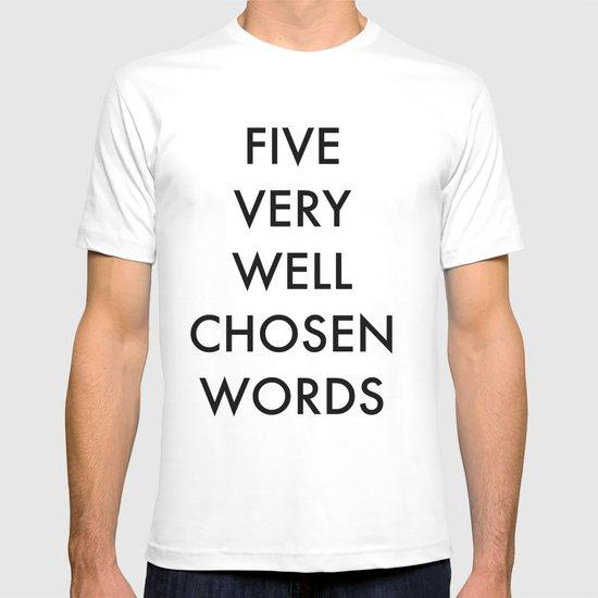 five very well chosen words T-shirt