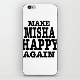 Make Misha Happy Again iPhone Skin