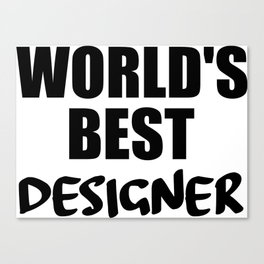 designer worlds best funny saying Canvas Print