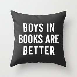 Boys In Books Funny Quote Throw Pillow