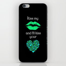 Kiss My Lips and I'll Kiss Your Heart (black) iPhone Skin
