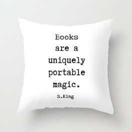 Books are a uniquely portable magic Throw Pillow