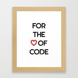 For the love of code Framed Art Print