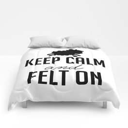 Keep Calm and Felt On - Black Comforters