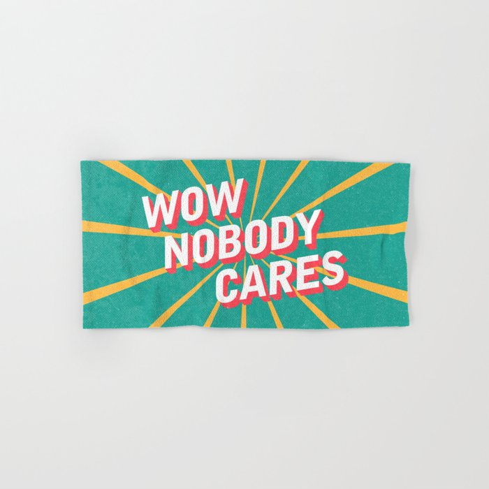 Nobody Cares Hand & Bath Towel