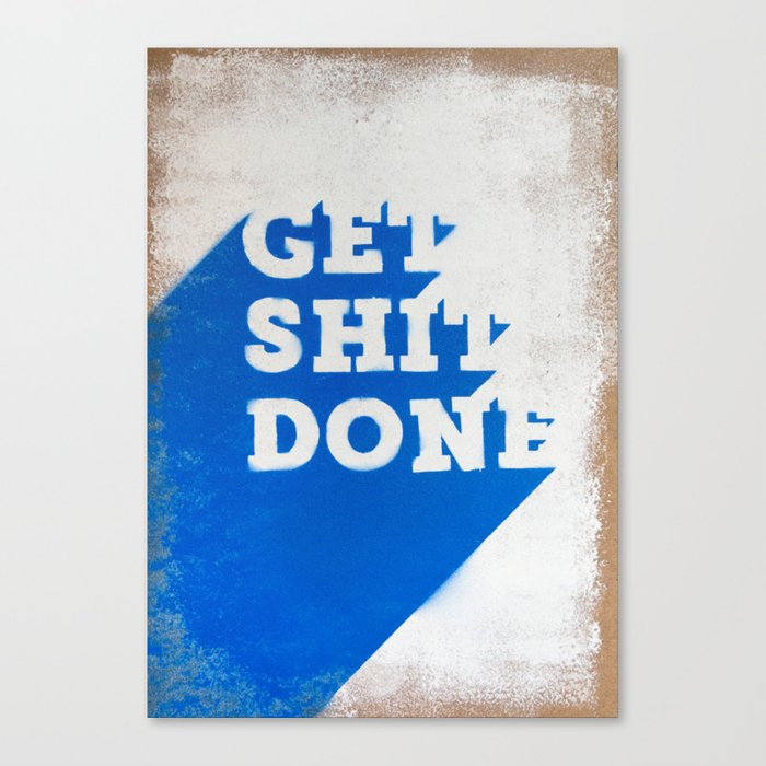Get Shit Done Stencil Blue Canvas Print