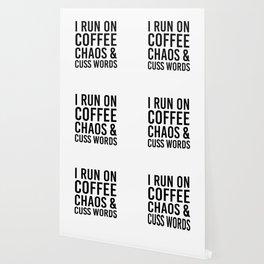 I Run On Coffee, Chaos & Cuss Words Wallpaper