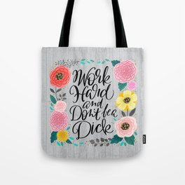 Pretty Swe*ry 2.0: Work Hard and Don't Be A Dick Tote Bag