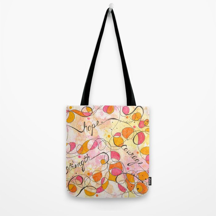 Flourish: Strength. Hope. Courage. Tote Bag