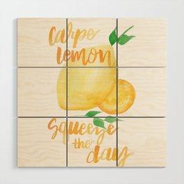 Carpe Lemon : Squeeze the Day Wood Wall Art