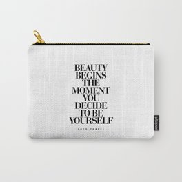Beauty Begins the Moment You Decide to Be Yourself black and white quotes love life typography quote Carry-All Pouch