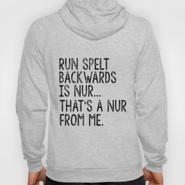 run spelt backwards is nur thats a nur from me offensive Hoody