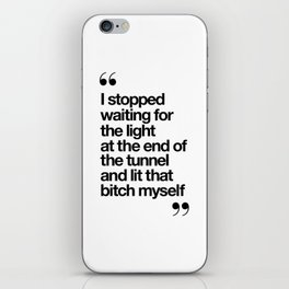The Light at the End of the Tunnel black and white ink typography poster quote home decor bedroom iPhone Skin