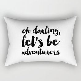 Love Quote Oh Darling Lets Be Adventurers Anniversary Gift For Him For Her Wall Quote Quote Print Rectangular Pillow