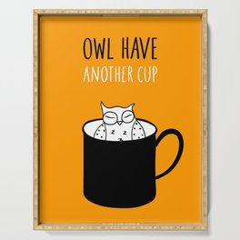 Owl have anoter cup, coffee poster Serving Tray