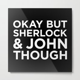 Sherlock and John Though - Reverse Metal Print
