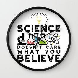Science Doesn't Care What You Believe Wall Clock