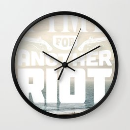 Time for another Riot Wall Clock