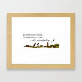 Have You Ever Seen a Leaf Fall From a Tree? Framed Art Print