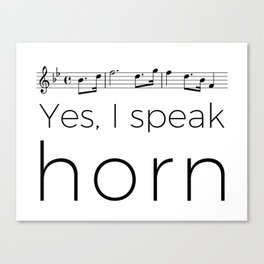 I speak horn Canvas Print