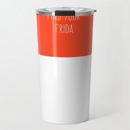 FIND YOUR FRIDA Travel Mug