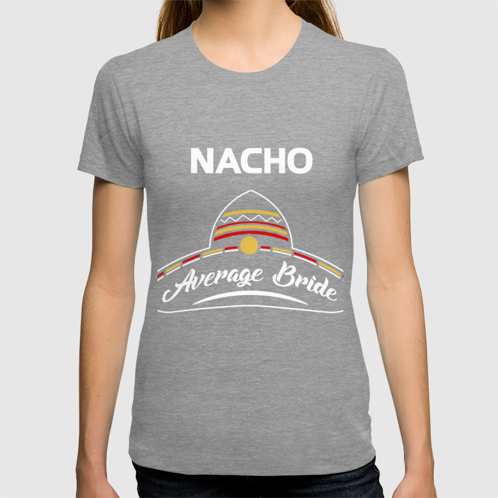 Mexican Wedding Shirt.Nacho Average Bride Mexican Wedding Shirt T Shirt