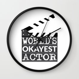 Funny Actor Gift - World's Okayest Actor Wall Clock