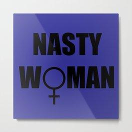 Nasty Woman (Blue) Metal Print