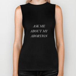 Ask Me About My Abortion Biker Tank
