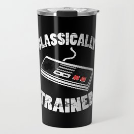 I'm Classically Trained Travel Mug