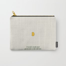 A small, small seed grows into a tall, tall tree. Carry-All Pouch