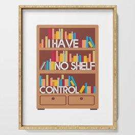I have no shelf control books bookshelf Serving Tray