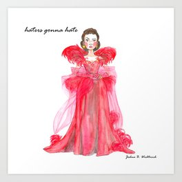 Scarlet O'hara: Haters Gonna Hate by Joshua B. Wichterich Art Print