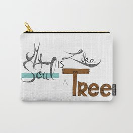 My soul is like a tree Carry-All Pouch