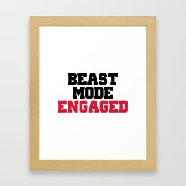 Beast Mode Engaged Gym Quote Framed Art Print