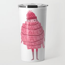 Really Really Really Fucking Cold Travel Mug