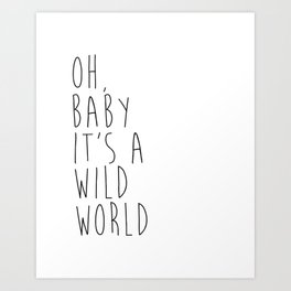 Oh baby, it's a wild world - Printable Poster - Typography Music Black & White Wall Art Poster Print Art Print