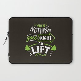 When Nothing Goes Right Go Lift Laptop Sleeve