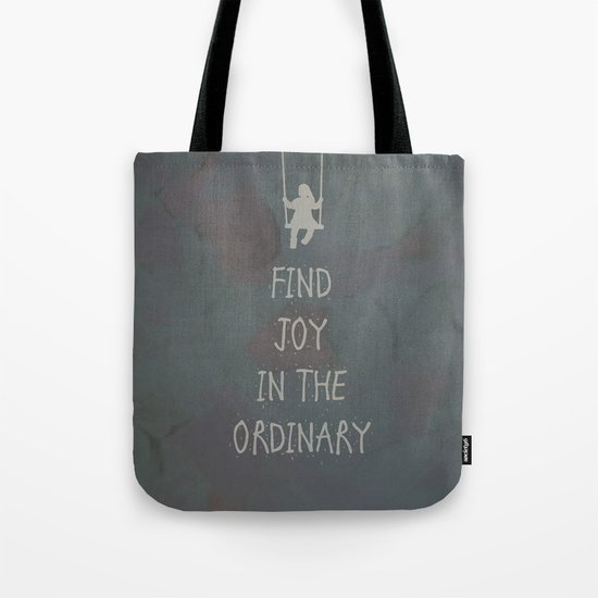 Find joy in the ordinary quotes Tote Bag