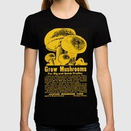 Grow Mushrooms! T-shirt